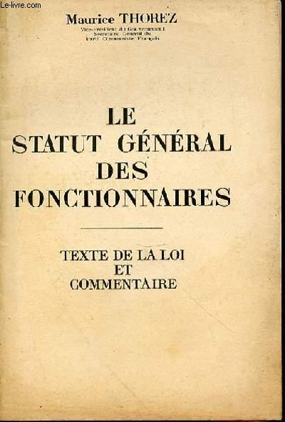 LE STATUT GENERAL DES FONCTIONNAIRES - TEXTE DE LOI ET COMMENTAIRE