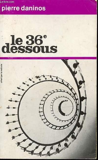 LE 36e DESSOUS