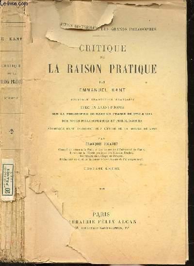 CRITIQUE DE LA RAISON PRATIQUE avec un AVANT PROPOS SUR LA PHILOSOPHIE EN FRANCE, DE 1773 A 1814, DES NOTES PHILOSOPHIQUES ET PHILOLOGIQUES, AUGMENTEE D'UNE INTRODUCTION A L'ETUDE DE LA MORALE DE KANT par François PICAVET