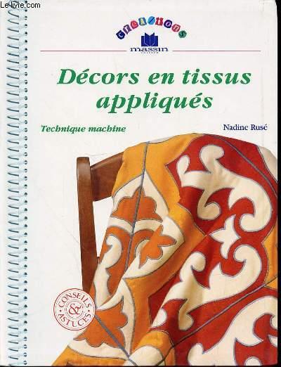DECORS EN TISSUS APPLIQUES - TECHNIQUE MACHINE - CONSEILS ET ASTUCES