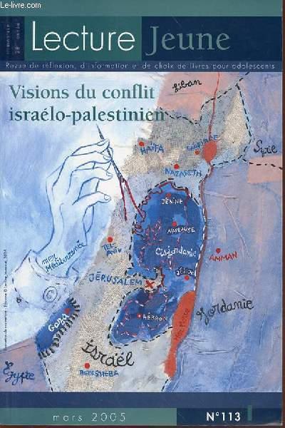 REVUE - LECTURE JEUNE - MARS 2005 - N°113 - RENCONTRE AVEC LUDOVIC DEBEURME - DOSSIER VISIONS DU CONFLIT ISRAELO-PALESTINIEN - PARCOURS DE LECTURE - LIVRES ACCROCHE ET APRES LECTEURS CONFIRMES - OUVRAGES DE REFERENCE