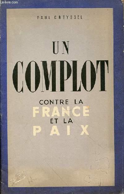 UN COMPLOT CONTRE LA FRANCE ET LA PAIX