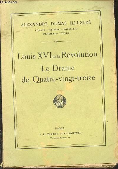 LOUIS XVI ET LA REVOLUTION - LE DRAME DE QUATRE VINGT TREIZE N°28