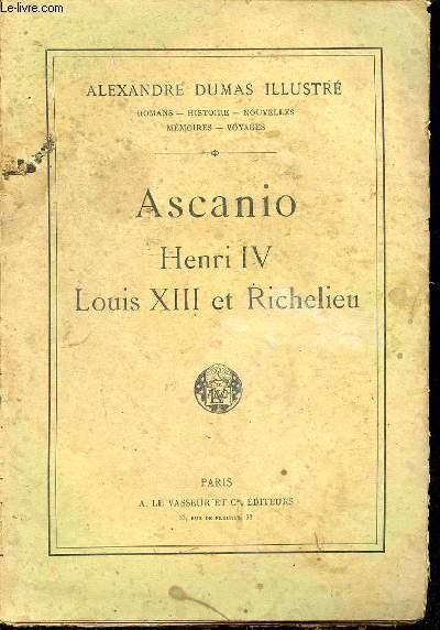 ASCANIO - HENRI IV, LOUIS XIII ET RICHELIEU