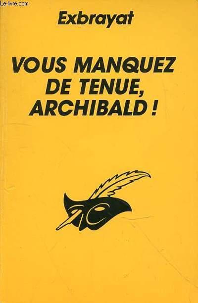 VOUS MANQUEZ DE TENUE, ARCHIBALD!