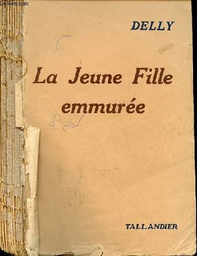 LA JEUNE FILLE EMMUREE