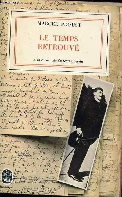 LE TEMPS RETROUVE - A LA RECHERCHE DU TEMPS PERDU VIII