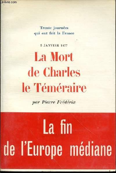 LA MORT DE CHARLES LE TEMERAIRE N°10 - 5 JANVIER 1477