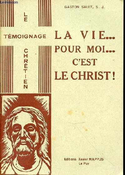 LA VIE...POUR MOI... C'EST LE CHRIST!