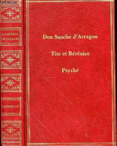 DON SANCHE D'ARRAGON - TITE ET BERENICE - PSICHE