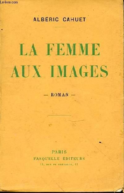 LA FEMME AUX IMAGES -EDITION ORIGINALE