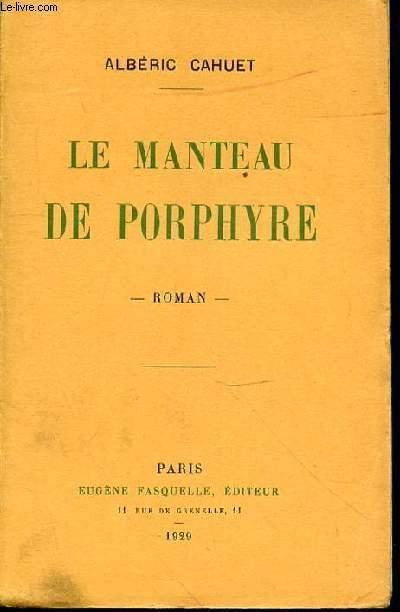 LE MANTEAU DE PORPHYRE -  -EDITION ORIGINALE