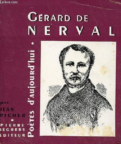 DE NERVAL GERARD POETES D'AUJOURD'HUI