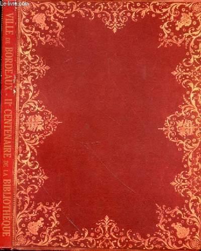CATALOGUE DE L'EXPOSITION  - IIe CENTENAIRE DE LA BIBLIOTHEQUE PUBLIQUE 1736-1936 - SOUS LA PRESIDENCE DE M. ADRIEN MARQUET - MANUSCRITS DU MOYEN AGE - INCUNABLES ET IMPRESSIONS DU XVIe SIECLE - LIVRES ET MANUSCRITS DU XVIIIe SIECLE - DESSINS - RELIURES..