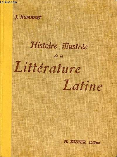 HISTOIRE ILLUSTREE DE LA LITTERATURE LATINE