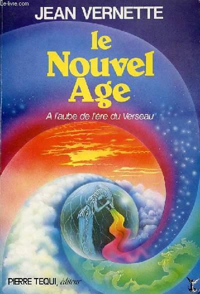 LE NOUVEL AGE - A L'AUBE DE L'ERE DU VRESEAU