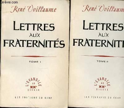 LETTRES AUX FRATERNITES - TOME I ET II EN 2 VOLUMES  - TOME 1 : FRAGMENTS DE JOURNAL (1949-1959) - TOME 2 : FRAGMENTS DE JOURNAL (1949-1959)