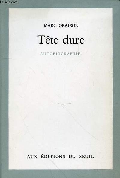 TETE DURE AUTOBIOGRAPHIE