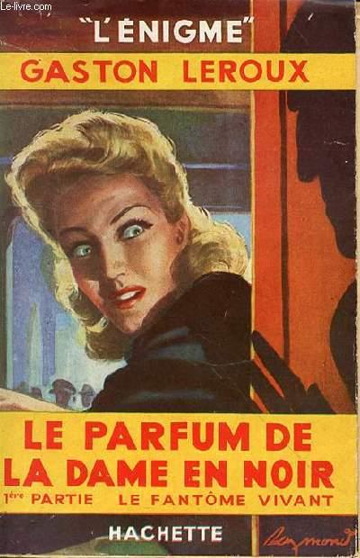 LE PARFUM DE LA DAME EN NOIR - 1ERE PARTIE LE FANTOME VIVANT