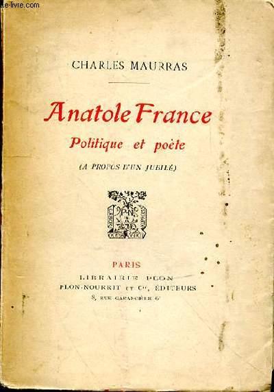 ANATOLE FRANCE POLITIQUE ET POETE
