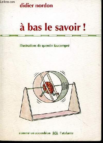 A BAS LE SAVOIR!