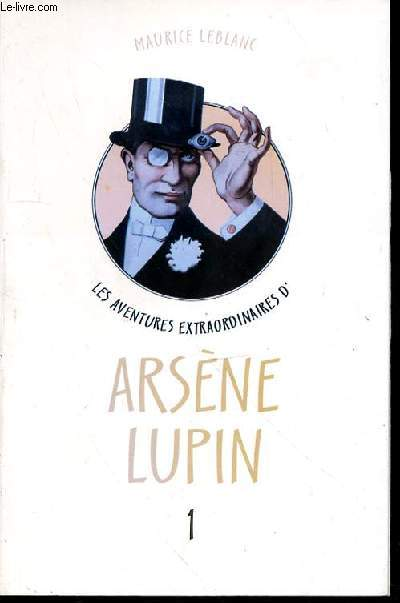 LES AVENTURES EXTRAORDINAIRES D'ARSENE LUPIN - tome 1