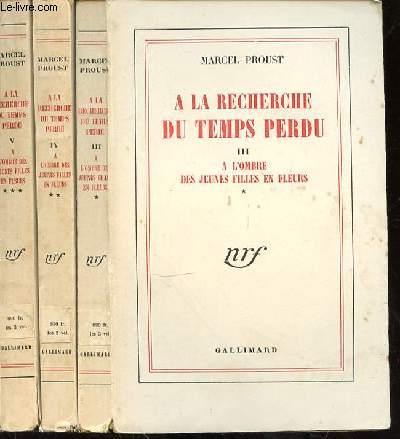 A LA RECHERCHE DU TEMPS PERDU - A L'OMBRE DES JEUNES FILLES EN FLEURS EN 3 VOLUMES - III - IV - V