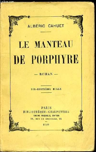 LE MANTEAU DE PORPHYRE