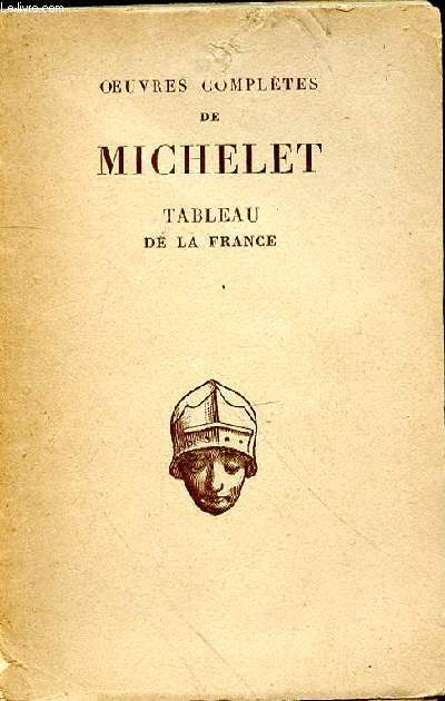 OEUVRES COMPLETES DE MICHELET - TABLEAU DE LA FRANCE