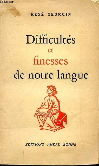 DIFFICULTES ET FINESSES DE NOTRE LANGUE