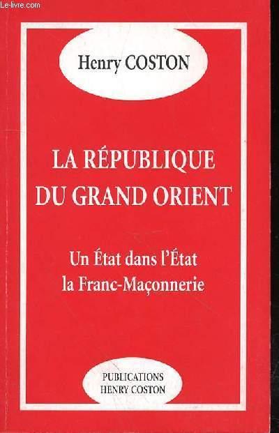 LA REPUBLIQUE DU GRAND ORIENT - UN ETAT DANS L'ETAT LA FRANC MACONNERIE