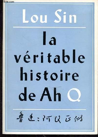 LA VERITABLE HISTOIRE DE AH Q