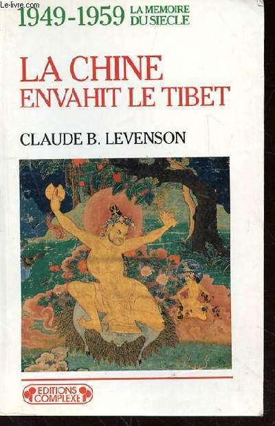 LA CHINE ENVAHIT LE TIBET - 1949-1959 LA MEMOIRE DU SIECLE