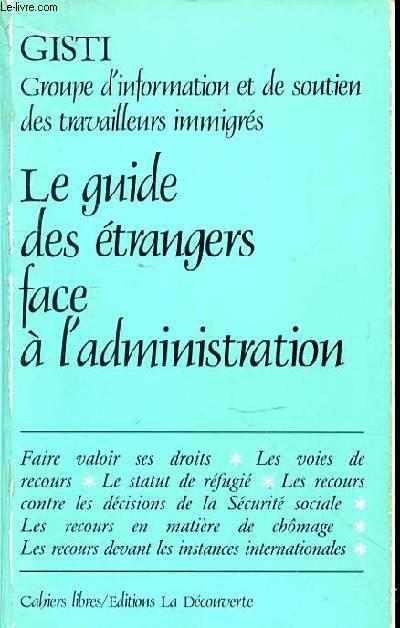 LE GUIDE DES ETRANGERS FACE A L'ADMINISTRATION