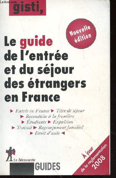 LE GUIDE DE L'ENTREE ET DU SEJOUR DES ETRANGERS EN FRANCE