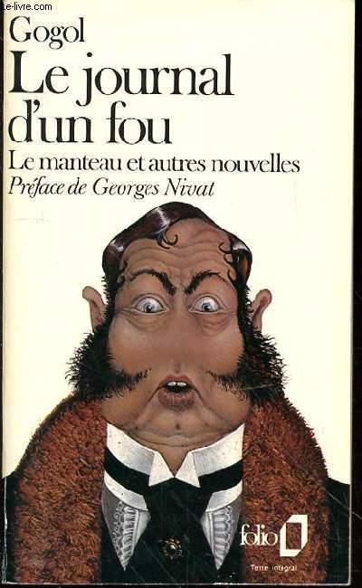LE JOURNAL D'UN FOU - LE MANTEAU - LE PORTRAIT - LA PERSPECTIVE NEVSKI - LE NEY