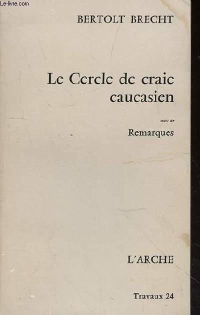 LE CERCLE DE CRAIE CAUCASIEN- SUIVI DE REMARQUES - TRAVAUX 24