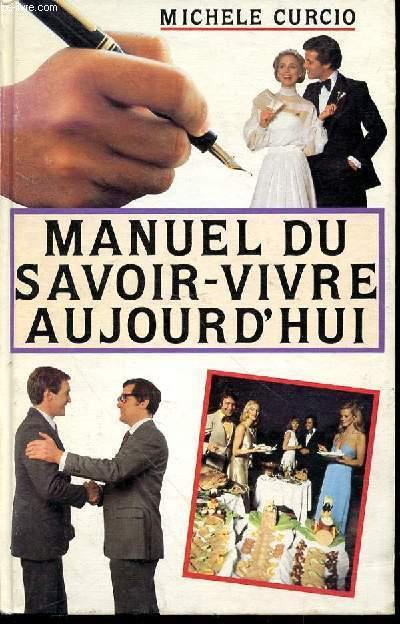 MANUEL DU SAVOIR VIVRE AUJOURD'HUI