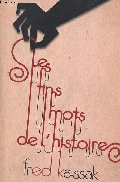 LES FINS MOTS DE L'HISTOIRE