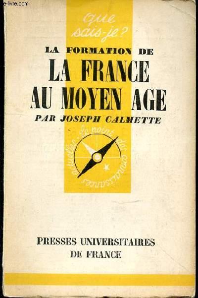 LA FORMATION DE LA FRANCE AU MOYEN AGE