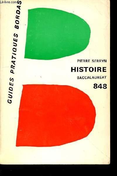 HISTOIRE BACCALAUREAT- COLLECTION GUIDES PRATIQUES BORDAS N°848
