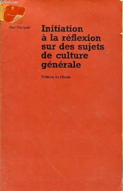 INITIATION A LA REFLEXION SUR DES SUJETS DE CULTURE GENERALE