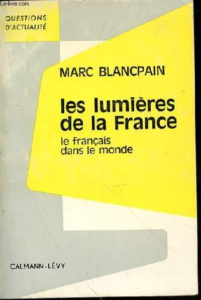 LES LUMIERES DE LA FRANCE - LE FRANCAIS DANS LE MONDE