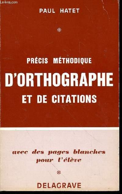 PRECIS METHODIQUE D'ORTHOGRAPHE ET DE CITATIONS AVEC DES PAGES BLANCHES POUR L'ELEVE