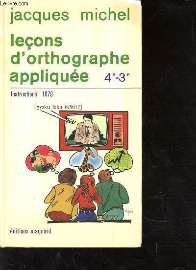 LECONS D'ORTHOGRAPHE APPLIQUEE 4e-3e - INSTRUCTION 1979