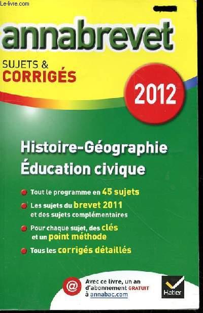 ANNABREVET SUJETS & CORRIGES 2012 - HISTOIRE GEOGRAPHIE EDUCATION CIVIQUE