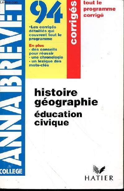 ANNABREVET COLLEGE - 94 - TOUT LE PROGRAMME CORRIGE - HISTOIRE GEOGRAPHIE - EDUCATION CIVIQUE