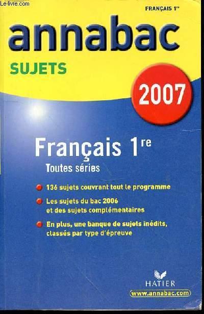 ANNABAC SUJETS 2007 - FRANCAIS 1RE - TOUTES SERIES