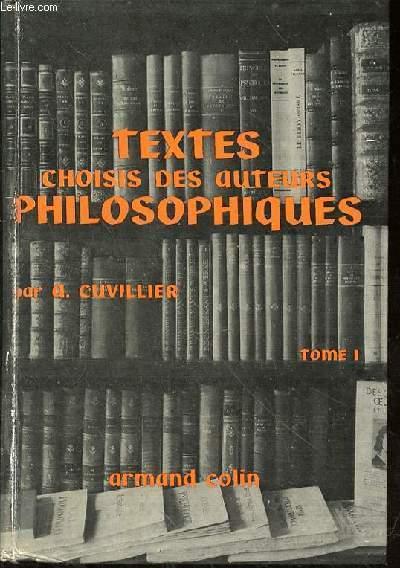 TEXTES CHOISIS DES AUTEURS PHILOSOPHIQUES - TOME 1