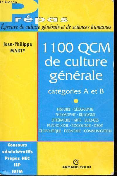 1100 QCM DE CULTURE GENERALE CATEGORIES A ET B - PREPAS EPREUVE DE CULTURE GENERALE ET DE SCIENCES HUMAINES